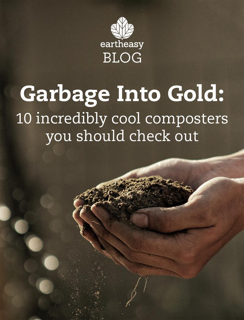Eartheasy Blog - Garbage Into Gold: 10 incredibly cool composters you should check out.
