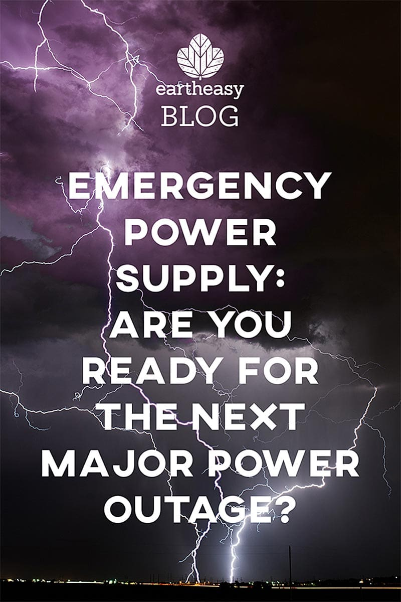Eartheasy Blog - Emergency Power Supply: Are you Ready for the Next Major Power Outage?