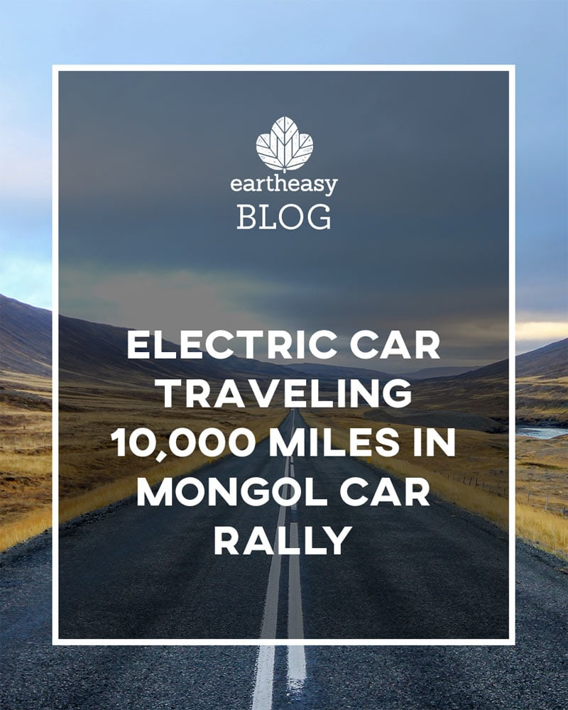 Eartheasy Blog - Electric Car Traveling 10,000 Miles in Mongol Car Rally
