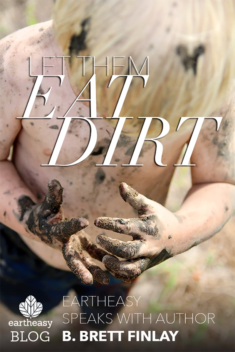 let them eat dirt saving our children from an oversanitized world