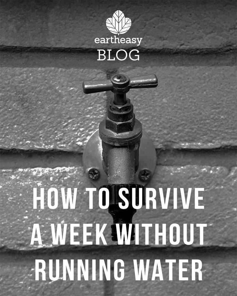 How To Survive A Week Without Running Water Eartheasy