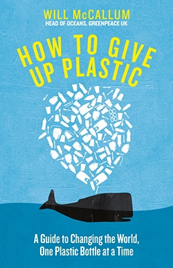 How to Campaign for a Less Plastic Planet   Eartheasy Guides & Articles